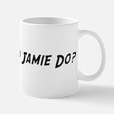 What would Jamie do? Mug