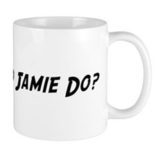 What would Jamie do? Small Mugs