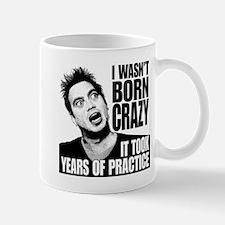 BORN CRAZY Mug