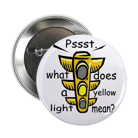 """What Does A Yellow Light Mean 2.25"""" Button"""