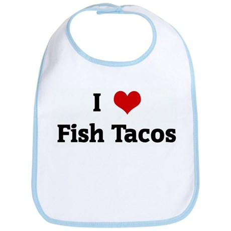 I Love Fish Tacos Bib