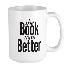 The Book Was Better! Mug