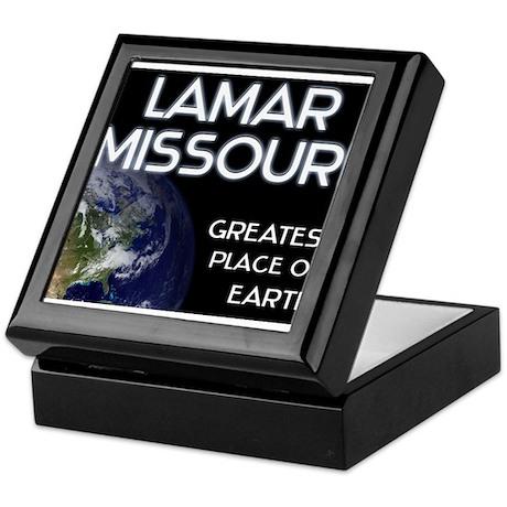 lamar missouri - greatest place on earth Keepsake
