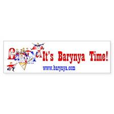 """It's Barynya Time!"" bumper sticker"
