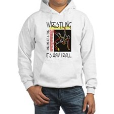 That's How I Roll Wrestling Hoodie
