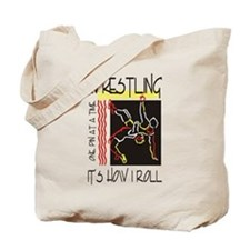 That's How I Roll Wrestling Tote Bag