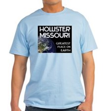 hollister missouri - greatest place on earth T-Shirt
