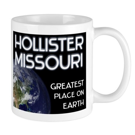 hollister missouri - greatest place on earth Mug