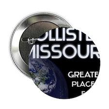 "hollister missouri - greatest place on earth 2.25"""