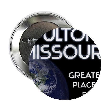 "fulton missouri - greatest place on earth 2.25"" Bu"