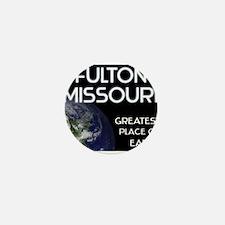 fulton missouri - greatest place on earth Mini But
