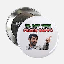 "Ahmadinejad - Buddy 2.25"" Button"