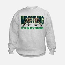 Wrestling It's In My Blood Sweatshirt