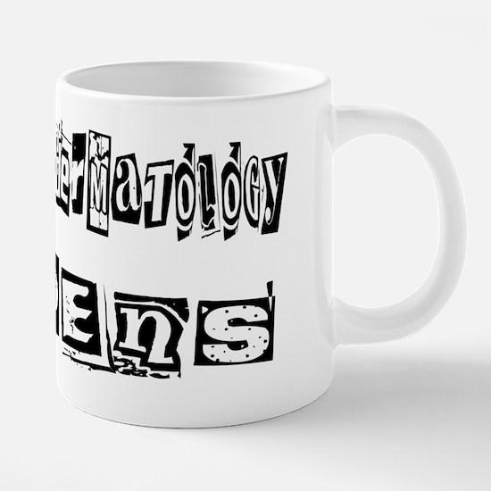 wg121_Practicing-Dermatolog 20 oz Ceramic Mega Mug