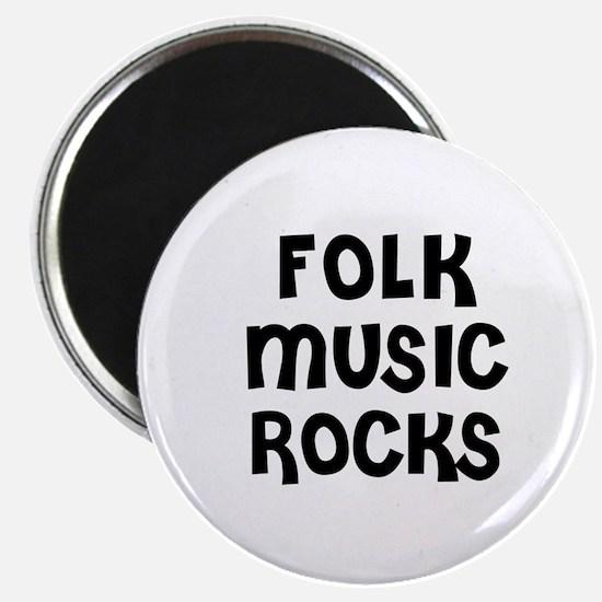 FOLK MUSIC ROCKS Magnet