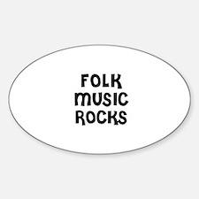 FOLK MUSIC ROCKS Oval Decal