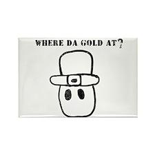 Where Da Gold At? Rectangle Magnet (10 pack)