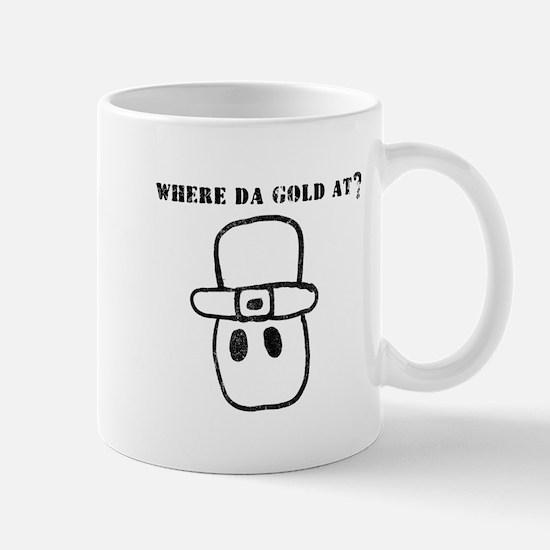 Where Da Gold At? Mug