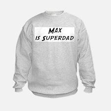 Max is Superdad Sweatshirt