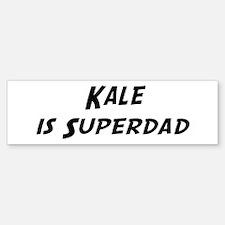 Kale is Superdad Bumper Bumper Bumper Sticker