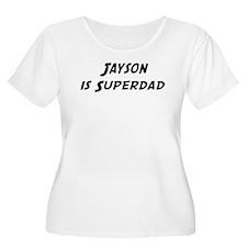 Jayson is Superdad T-Shirt