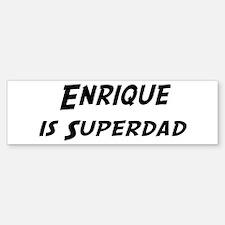 Enrique is Superdad Bumper Bumper Stickers