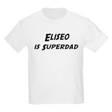 Eliseo is Superdad T-Shirt