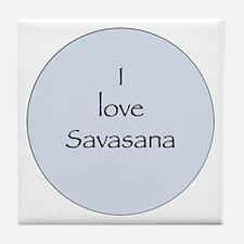 I love Savasana Tile Coaster
