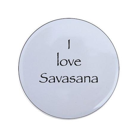 """I love Savasana 3.5"""" Button (100 pack)"""
