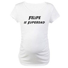 Felipe is Superdad Shirt