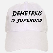 Demetrius is Superdad Baseball Baseball Cap