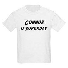 Connor is Superdad T-Shirt