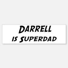 Darrell is Superdad Bumper Bumper Bumper Sticker