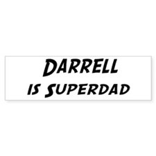 Darrell is Superdad Bumper Bumper Sticker