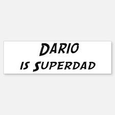 Dario is Superdad Bumper Bumper Bumper Sticker