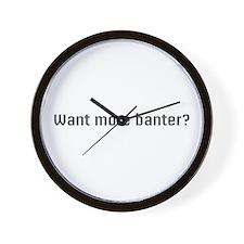 More banter Wall Clock