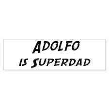 Adolfo is Superdad Bumper Bumper Sticker