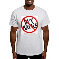 No Buy Backs! Ash Grey T-Shirt