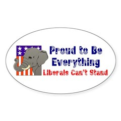 Proud to be everything liberals can't stand Sticke