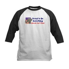 Proud to be everything liberals can't stand Tee