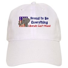 Proud to be everything liberals can't stand Baseball Cap