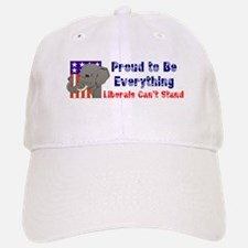 Proud to be everything liberals can't stand Cap