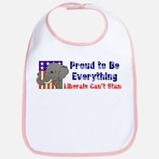 Proud to be everything liberals can't stand Bib