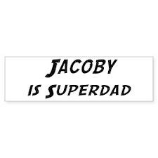 Jacoby is Superdad Bumper Bumper Bumper Sticker