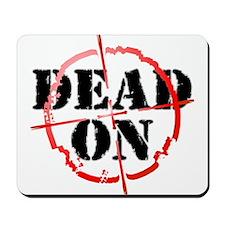 Dead-On (gunsight) Mousepad