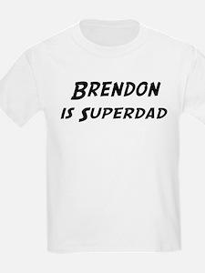 Brendon is Superdad T-Shirt