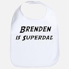 Brenden is Superdad Bib