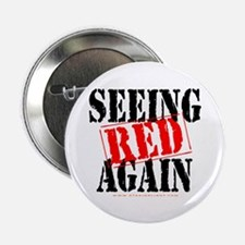 Seeing Red Again Button