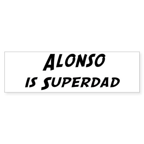 Alonso is Superdad Bumper Sticker