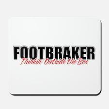 Footbraker: Thinkin' Outside  Mousepad